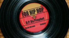 "The A&R Scouting Report: DP Da Prophet – ""For Hip Hop"""